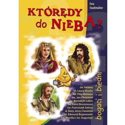 Książki dla dzieci, Którędy do nieba? BOGACI I BIEDNI (opr. miękka)