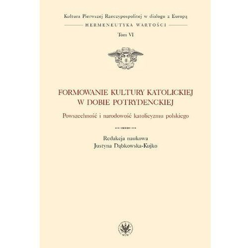 E-booki, Formowanie kultury katolickiej w dobie potrydenckiej - Justyna Dąbkowska-Kujko (PDF)