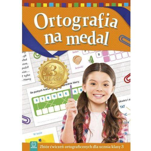 Książki dla dzieci, Ortografia na medal kl. 3 (opr. broszurowa)