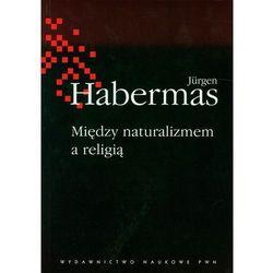 Między naturalizmem a religią (opr. miękka)
