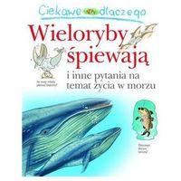 Książki dla dzieci, Ciekawe dlaczego wieloryby śpiewają. - Caroline Harris (opr. broszurowa)
