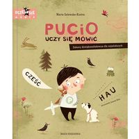 """Książki dla dzieci, Książka """"Pucio uczy się mówić"""" wydawnictwo Nasza Księgarnia 9788310130815 (opr. twarda)"""