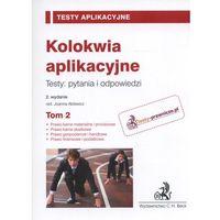 Książki prawnicze i akty prawne, Kolokwia aplikacyjne Testy: pytania i odpowiedzi t.2 (opr. miękka)