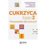 E-booki, Cukrzyca typu 2 - Andrzej Gawrecki, Anna Duda-Sobczak, Agata Juruć, Sylwia Karbowska