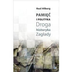 Pamięć i polityka Droga historyka Zagłady (opr. miękka)