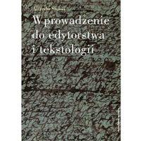 Literaturoznawstwo, Wprowadzenie do edytorstwa i tekstologii (opr. miękka)