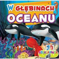 Książki dla dzieci, Rozkładanka 3D W głebinach oceanu - Praca zbiorowa (opr. twarda)