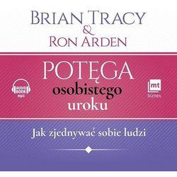 Potęga osobistego uroku - Brian Tracy, Ron Arden DARMOWA DOSTAWA KIOSK RUCHU