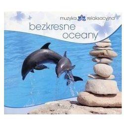 Muzyka Relaksacyjna - Bezkresne Oceany