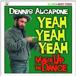 Alcapone, Dennis - Yeah, Yeah, Yeah... Mash Up The Dance
