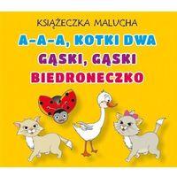 Książki dla dzieci, Książeczka malucha. A-a-a, kotki dwa. Gąski, gąski. Biedroneczko (opr. kartonowa)