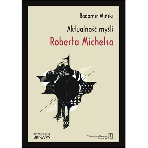 E-booki, Aktualność myśli Roberta Michelsa - Radomir Miński (PDF)
