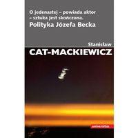 E-booki, O jedenastej - powiada aktor - sztuka jest skończona - Stanisław Cat-Mackiewicz