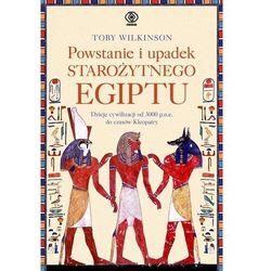 Powstanie i upadek starożytnego egiptu - toby wilkinson (opr. twarda)