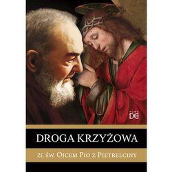 Droga krzyżowa ze św. Ojcem Pio z Pietrelciny (opr. miękka)
