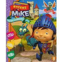Książki dla dzieci, Rycerz Mike 8 Przygody ze smokami (opr. miękka)
