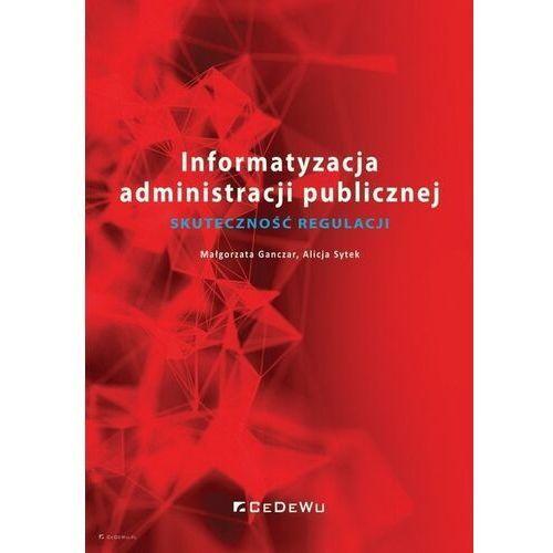 Biblioteka biznesu, Informatyzacja administracji publicznej. skuteczność regulacji (opr. broszurowa)