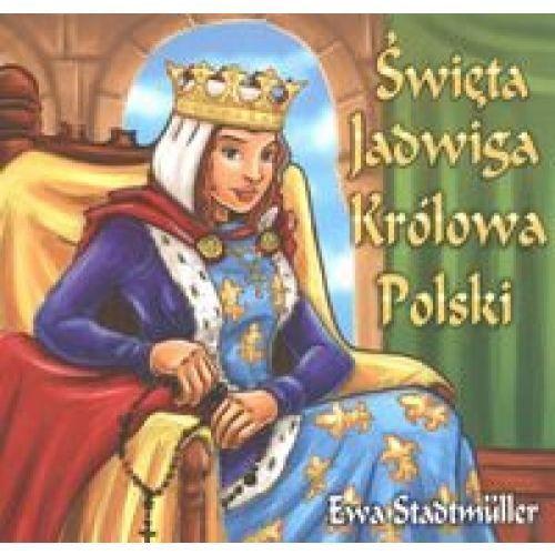 Książki dla dzieci, Święta Jadwiga Królowa Polski (opr. twarda)