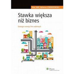 Stawka większa niż biznes. Strategie rozwoju firm rodzinnych [PRZEDSPRZEDAŻ] (opr. broszurowa)