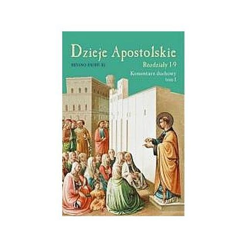 Książki religijne, Dzieje Apostolskie. Rozdziały 1-9. Komentarz duchowy. Tom I (opr. twarda)