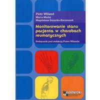 Książki medyczne, Monitorowanie stanu pacjenta w chorobach reumatycznych - Wysyłka od 3,99 - porównuj ceny z wysyłką (opr. miękka)