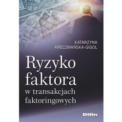 Ryzyko faktora w transakcjach faktoringowych (opr. miękka)