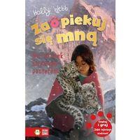 Literatura młodzieżowa, Zaopiekuj się mną na ratunek śnieżnym panterom - holly webb (opr. broszurowa)