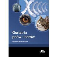 Hobby i poradniki, Geriatria psów i kotów (opr. miękka)