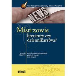 Mistrzowie literatury czy dziennikarstwa? Podręcznik akademicki (opr. miękka)