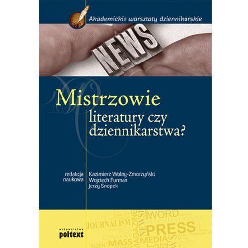 Literaturoznawstwo, Mistrzowie literatury czy dziennikarstwa? Podręcznik akademicki (opr. miękka)