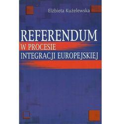 Referendum w procesie integracji europejskiej (opr. twarda)