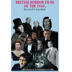 British Horror Films of the 1950s Palmer, Scott