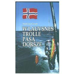 W Lauvsnes trolle pasą dorsze - Wysyłka od 3,99 - porównuj ceny z wysyłką (opr. twarda)