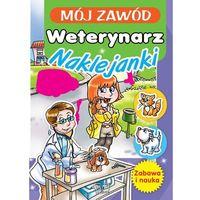 Książki dla dzieci, Mój zawód Weterynarz - Wysyłka od 3,99 - porównuj ceny z wysyłką (opr. miękka)