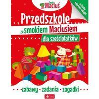 Książki dla dzieci, Przedszkole ze smokiem Maciusiem dla sześciolatków - Praca zbiorowa
