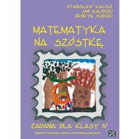 Matematyka, MATEMATYKA NA 6 KL.4-NOWI (opr. miękka)