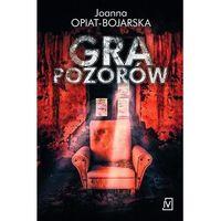 Książki kryminalne, sensacyjne i przygodowe, Gra pozorów - Joanna Opiat-Bojarska (opr. miękka)