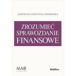 Zrozumieć sprawozdanie finansowe - Świderska Gertruda Krystyna DARMOWA DOSTAWA KIOSK RUCHU (opr. miękka)