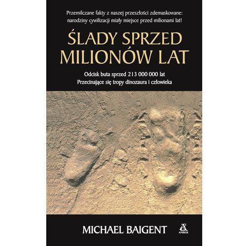 Historia, Ślady sprzed milionów lat (opr. miękka)