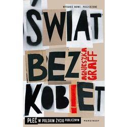 Świat bez kobiet. Płeć w polskim życiu publicznym - Graff Agnieszka - książka