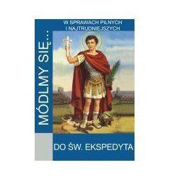 Módlmy się...Do św. Ekspedyta (opr. miękka) wyprzedaż 04/18 (-40%)