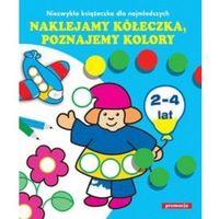 Literatura młodzieżowa, Naklejamy kółeczka poznajemy kolory (opr. miękka)