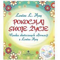 Hobby i poradniki, Pokochaj swoje życie. nauka skutecznych afirmacji z louise hay + cd wyd. 2021 (opr. miękka)