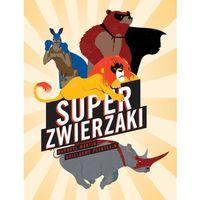 Książki dla dzieci, Super zwierzaki - Martin Raphael, Planevin Guillaume (opr. twarda)