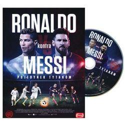 Ronaldo kontra Messi. Pojedynek tytanów. Film DVD promocja 09/2021 (-30%)
