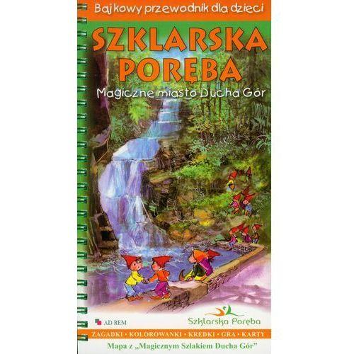 Przewodniki turystyczne, Szklarska Poręba Magiczne miasto Ducha Gór. Bajkowy przewodnik dla dzieci (opr. miękka)
