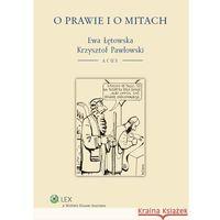 Książki prawnicze i akty prawne, O prawie i o mitach [PRZEDSPRZEDAŻ] (opr. miękka)