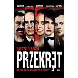 Przekręt Najwięksi kanciarze PRL-u i III RP (opr. broszurowa)