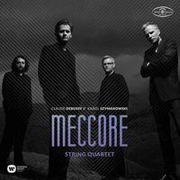 Pozostała muzyka rozrywkowa, MECCORE STRING QUARTET: SZYMANOWSKI & DEBUSSY - Meccore String Quartet (Płyta CD)