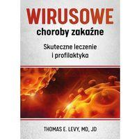 Książki medyczne, Wirusowe choroby zakaźne. Skuteczne leczenie i profilaktyka (opr. broszurowa)